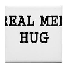 REAL MEN HUG Tile Coaster