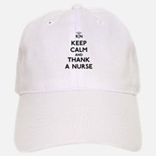 Keep Calm And Thank A Nurse Baseball Baseball Cap