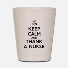 Keep Calm And Thank A Nurse Shot Glass