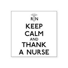 "Keep Calm And Thank A Nurse Square Sticker 3"" x 3"""