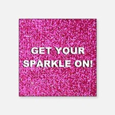 "Get your sparkle on (faux g Square Sticker 3"" x 3"""