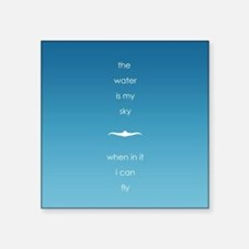 "Water is My Sky Square Sticker 3"" x 3"""