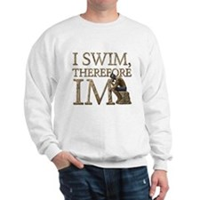I Swim Therefore IM Sweatshirt