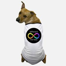 Different, Not Less (white type) Dog T-Shirt