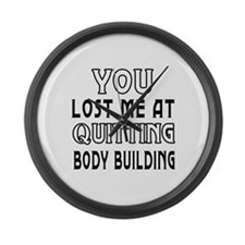 You Lost Me At Quitting Body Building Large Wall C
