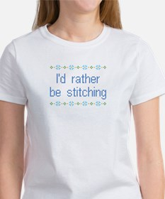I'd Rather Be Stitching Women's T-Shirt