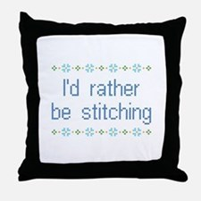 I'd Rather Be Stitching Throw Pillow