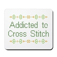 Addicted to Cross Stitch Mousepad