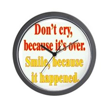 Smile Because It Happened Wall Clock