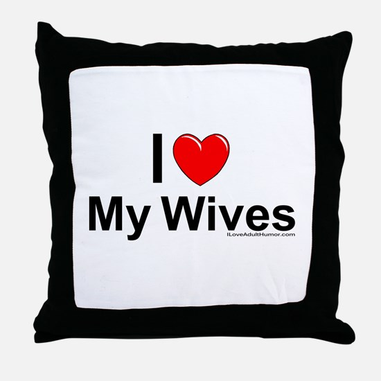 My Wives Throw Pillow