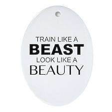 Train Like A Beast Look Like A Beauty Ornament (Ov