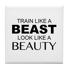 Train Like A Beast Look Like A Beauty Tile Coaster