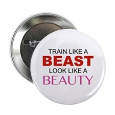 """Train Like A Beast Look Like A Beauty 2.25"""" Button"""