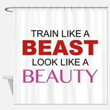 Train Like A Beast Look Like A Beauty Shower Curta