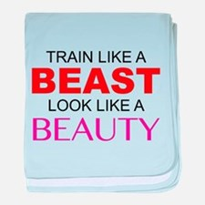 Train Like A Beast Look Like A Beauty baby blanket