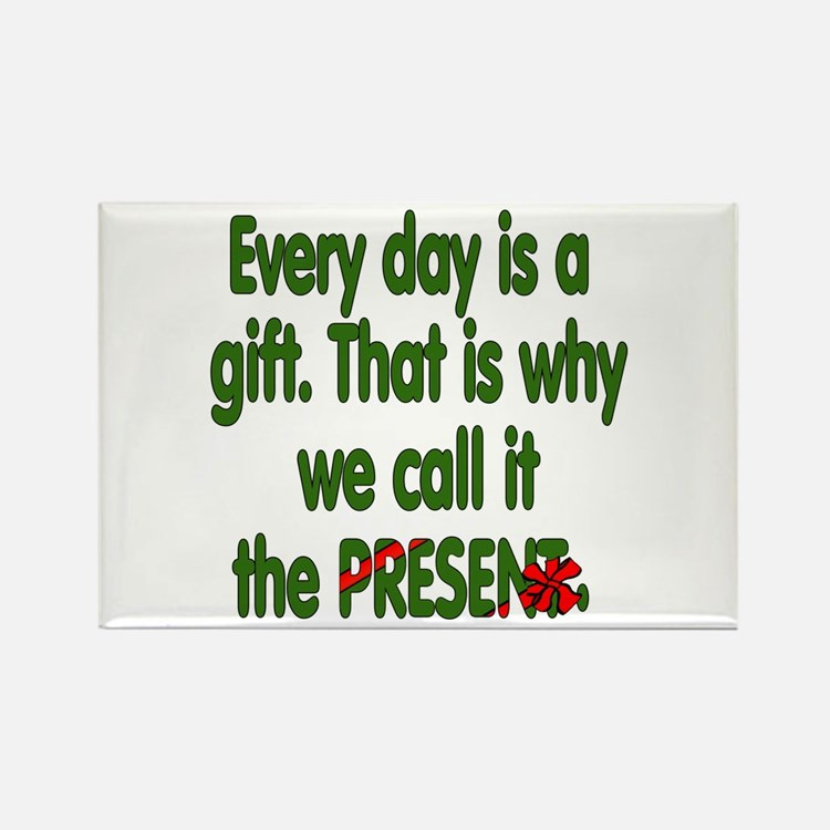 Every Day Is A Gift Rectangle Magnet