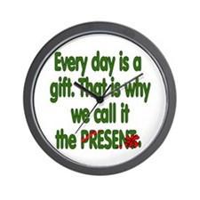 Every Day Is A Gift Wall Clock
