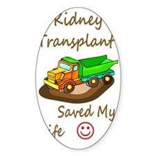 A Kidney Transplant saved My Life D Decal