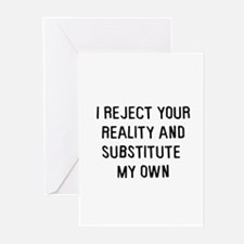 I reject your reality Greeting Cards (Pk of 10