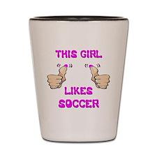 This Girl Likes Soccer Shot Glass