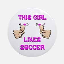 This Girl Likes Soccer Ornament (Round)