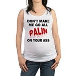 FIN-palin-on-your-ass.png Maternity Tank Top