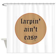larpin aint easy shower curtain