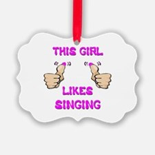 This Girl Likes Singing Ornament
