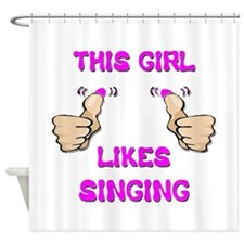 This Girl Likes Singing Shower Curtain