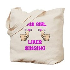 This Girl Likes Singing Tote Bag