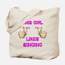 This Girl Likes Singing Tote Bag