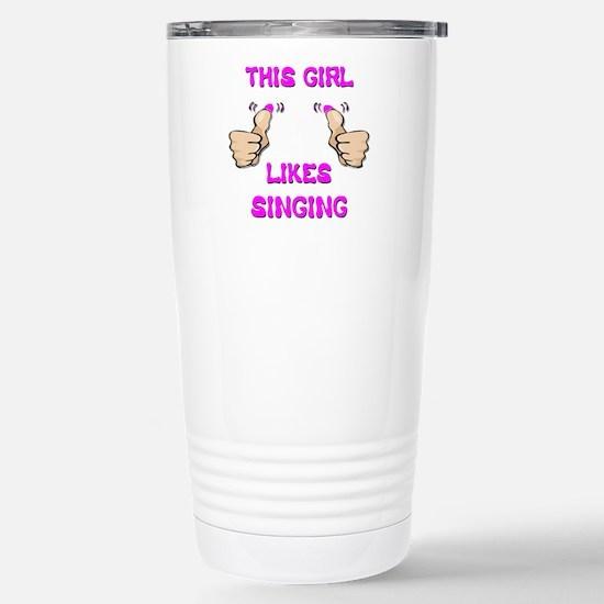 This Girl Likes Singing Stainless Steel Travel Mug