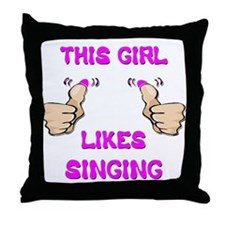 This Girl Likes Singing Throw Pillow