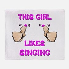 This Girl Likes Singing Throw Blanket