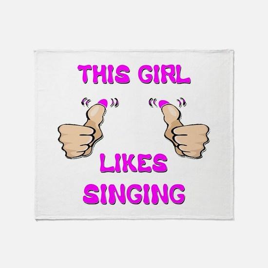 This Girl Likes Singing Throw Blanket