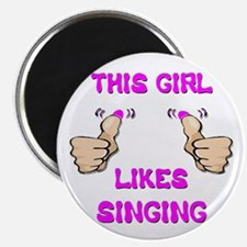 "This Girl Likes Singing 2.25"" Magnet (10 pack)"
