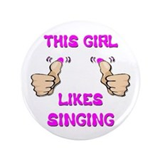 "This Girl Likes Singing 3.5"" Button"