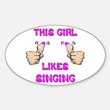 This Girl Likes Singing Sticker (Oval)