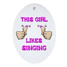 This Girl Likes Singing Ornament (Oval)