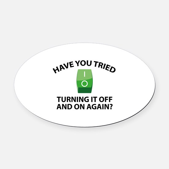 Have You Tried Turning It Off And On Again? Oval C