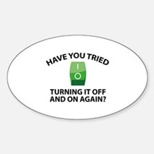 Have You Tried Turning It Off And On Again? Sticke