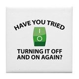 Have you tried turning it off and on again Drink Coasters
