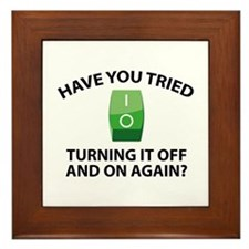 Have You Tried Turning It Off And On Again? Framed