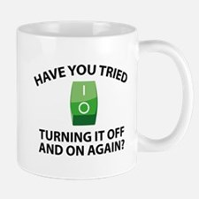 Have You Tried Turning It Off And On Again? Small Mugs