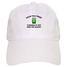 Have You Tried Turning It Off And On Again? Baseball Cap