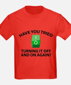 Have You Tried Turning It Off And On Again? T