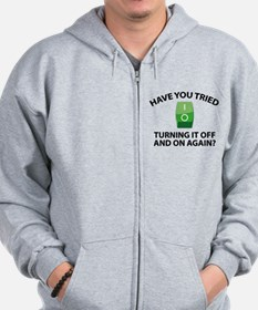 Have You Tried Turning It Off And On Again? Zip Hoodie