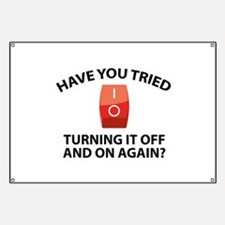 Have You Tried Turning It Off And On Again? Banner