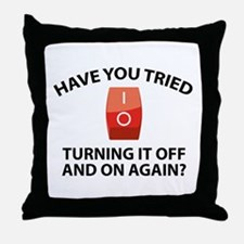 Have You Tried Turning It Off And On Again? Throw