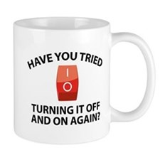 Have You Tried Turning It Off And On Again? Small Mug